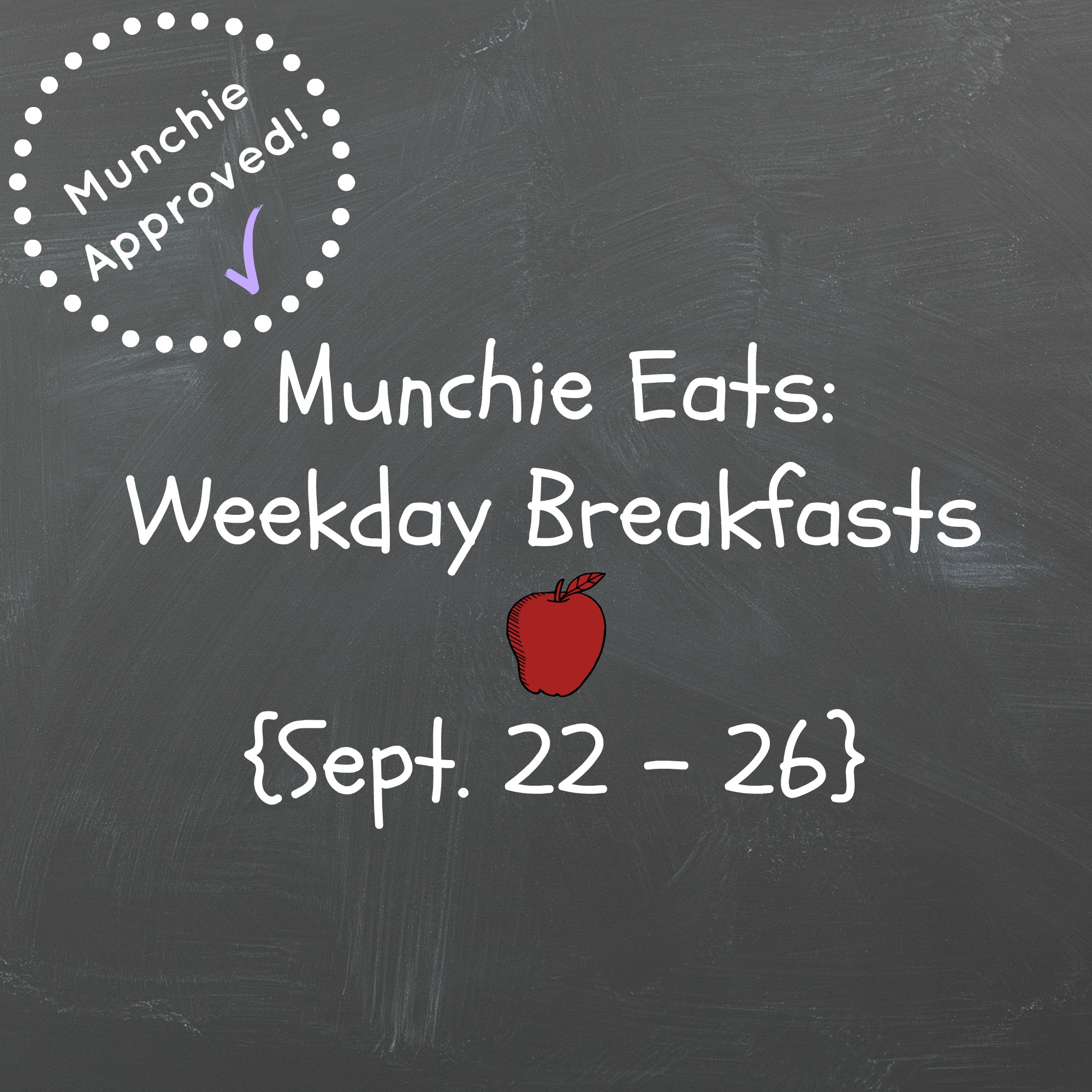Munchie Eats Weekday Breakfasts Sept 22 _ 26 2014
